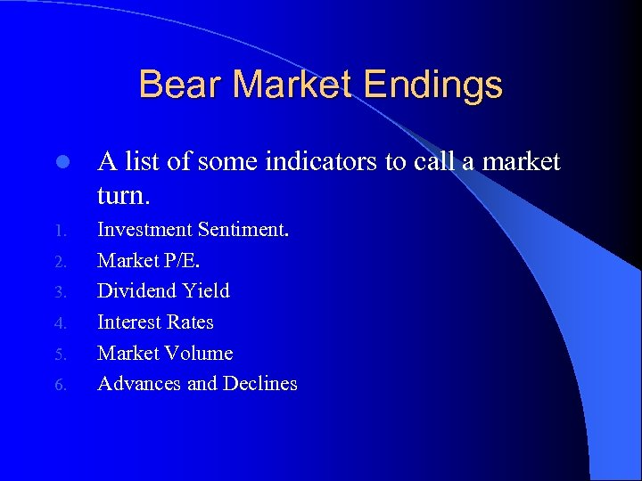 Bear Market Endings l A list of some indicators to call a market turn.