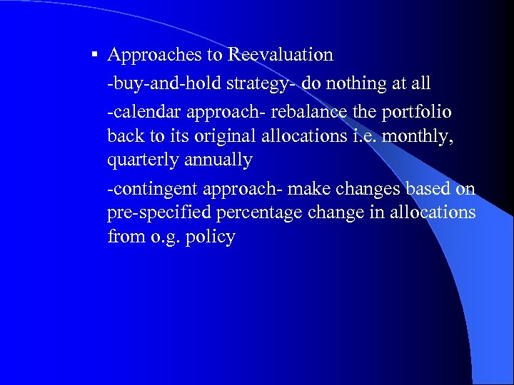 § Approaches to Reevaluation -buy-and-hold strategy- do nothing at all -calendar approach- rebalance the