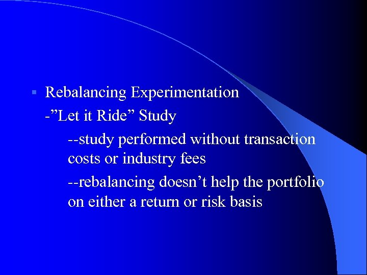 "§ Rebalancing Experimentation -""Let it Ride"" Study --study performed without transaction costs or industry"