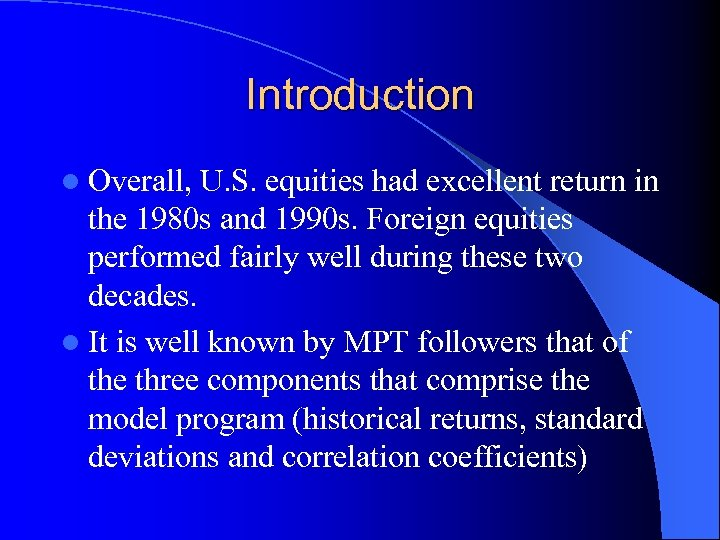 Introduction l Overall, U. S. equities had excellent return in the 1980 s and