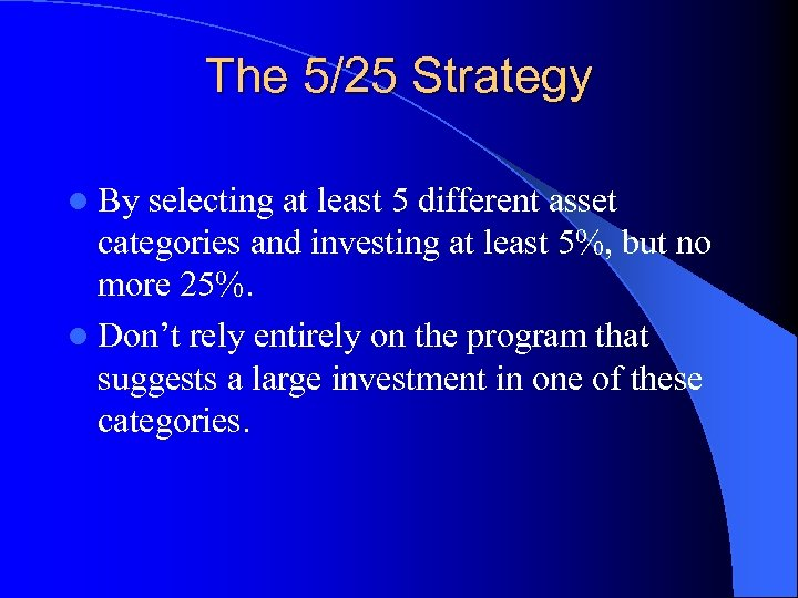 The 5/25 Strategy l By selecting at least 5 different asset categories and investing