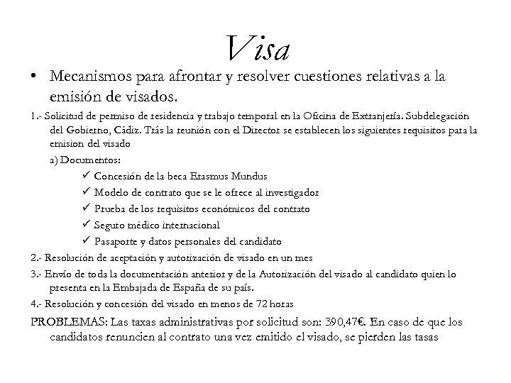 Visa • Mecanismos para afrontar y resolver cuestiones relativas a la emisión de visados.
