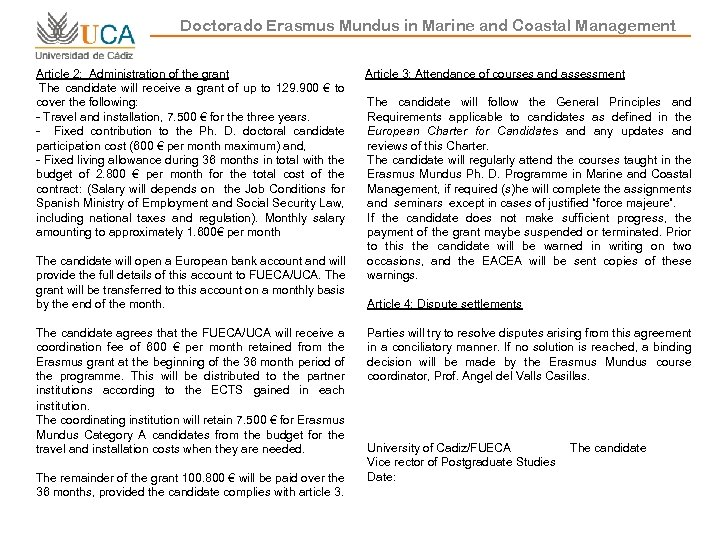 Doctorado Erasmus Mundus in Marine and Coastal Management Article 2: Administration of the grant