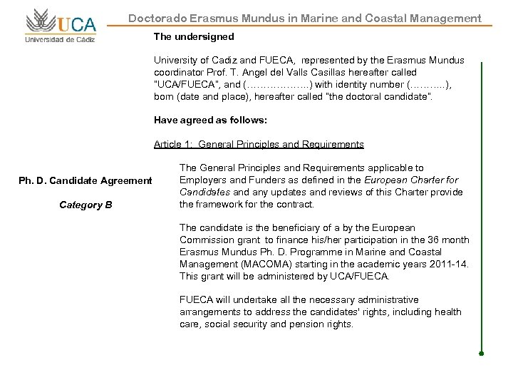 Doctorado Erasmus Mundus in Marine and Coastal Management The undersigned University of Cadiz and