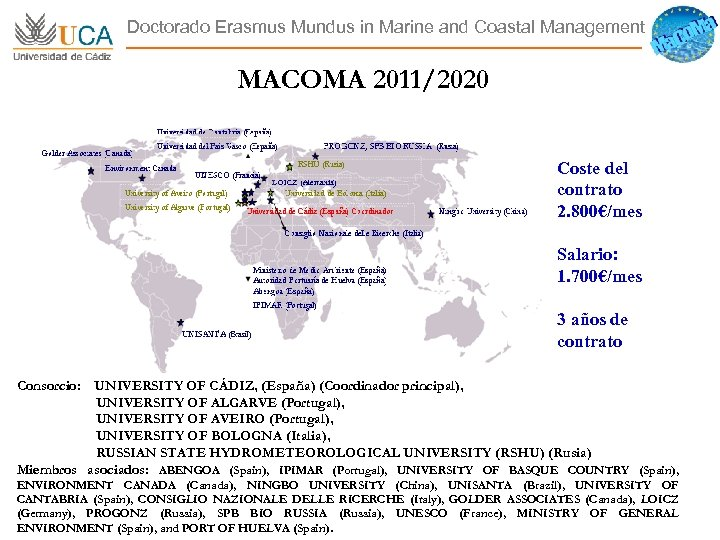 Doctorado Erasmus Mundus in Marine and Coastal Management MACOMA 2011/2020 Coste del contrato 2.