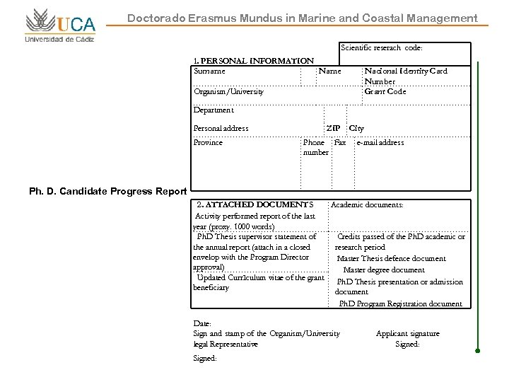 Doctorado Erasmus Mundus in Marine and Coastal Management Scientific reserach code: 1. PERSONAL INFORMATION