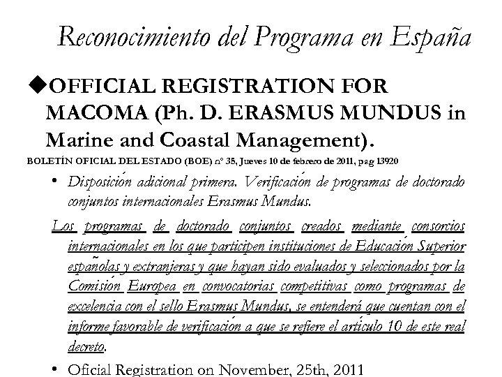 Reconocimiento del Programa en España u. OFFICIAL REGISTRATION FOR MACOMA (Ph. D. ERASMUS MUNDUS