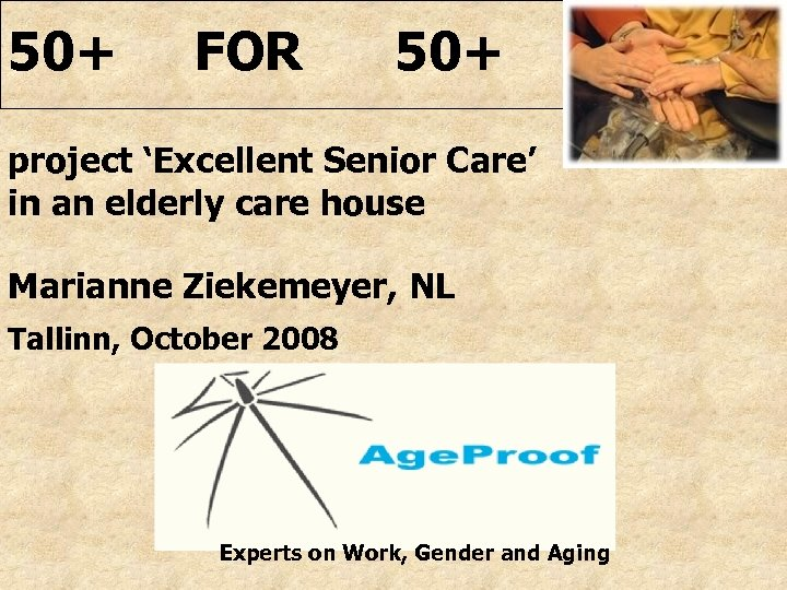 50+ FOR 50+ project 'Excellent Senior Care' in an elderly care house Marianne Ziekemeyer,