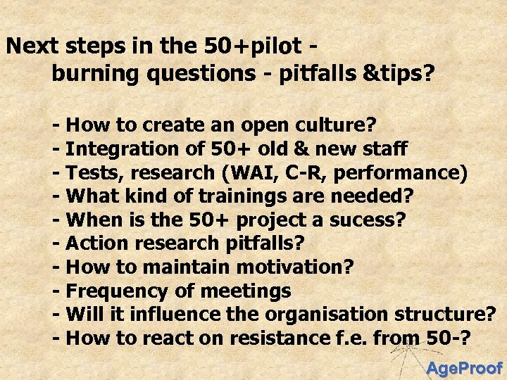 Next steps in the 50+pilot burning questions - pitfalls &tips? - How to create