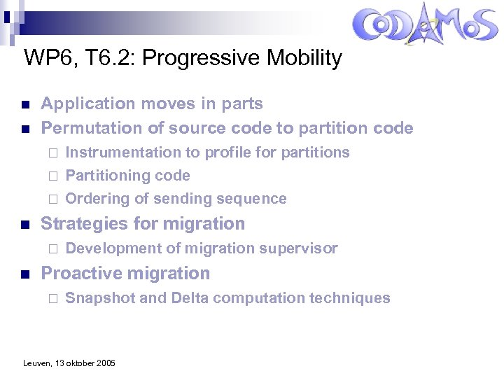 WP 6, T 6. 2: Progressive Mobility n n Application moves in parts Permutation