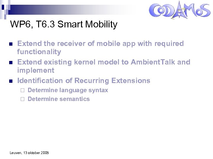 WP 6, T 6. 3 Smart Mobility n n n Extend the receiver of