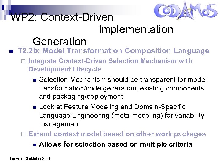 WP 2: Context-Driven Implementation Generation n T 2. 2 b: Model Transformation Composition Language