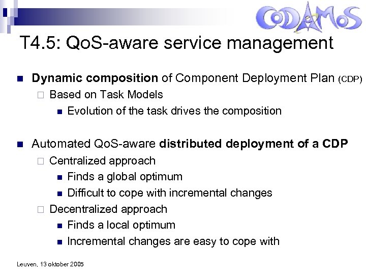 T 4. 5: Qo. S-aware service management n Dynamic composition of Component Deployment Plan