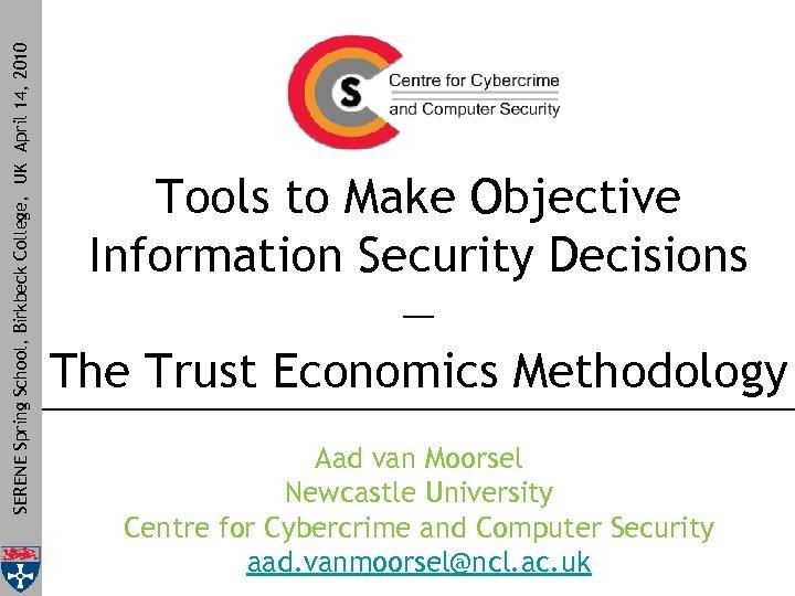 SERENE Spring School, Birkbeck College, UK April 14, 2010 Tools to Make Objective Information