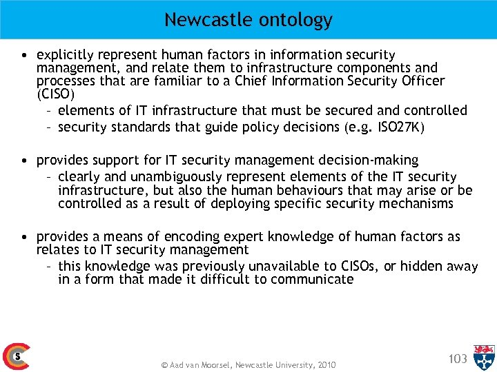 Newcastle ontology • explicitly represent human factors in information security management, and relate them