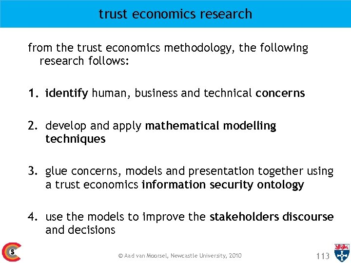 trust economics research from the trust economics methodology, the following research follows: 1. identify