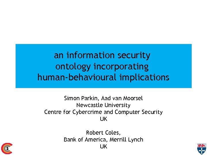 an information security ontology incorporating human-behavioural implications Simon Parkin, Aad van Moorsel Newcastle University