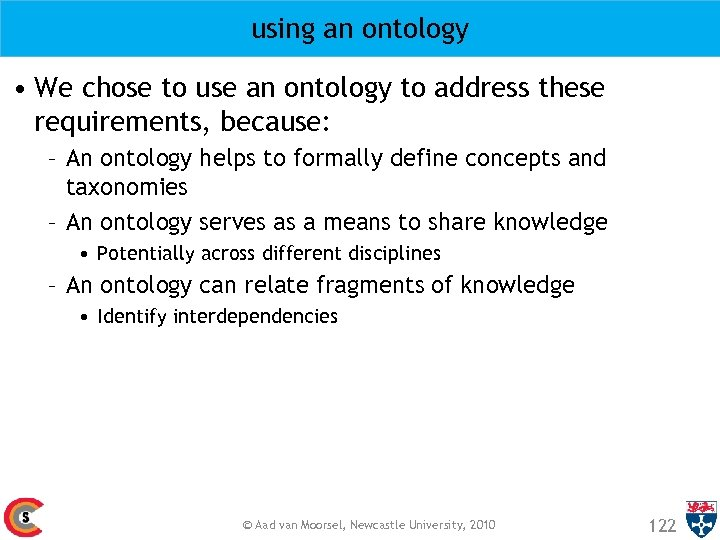 using an ontology • We chose to use an ontology to address these requirements,