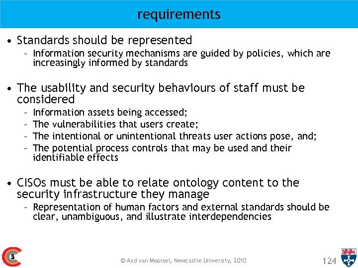 requirements • Standards should be represented – Information security mechanisms are guided by policies,