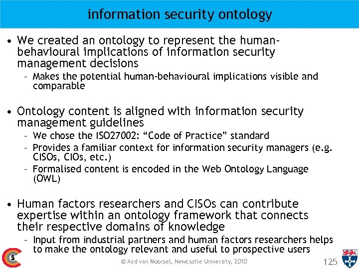 information security ontology • We created an ontology to represent the humanbehavioural implications of