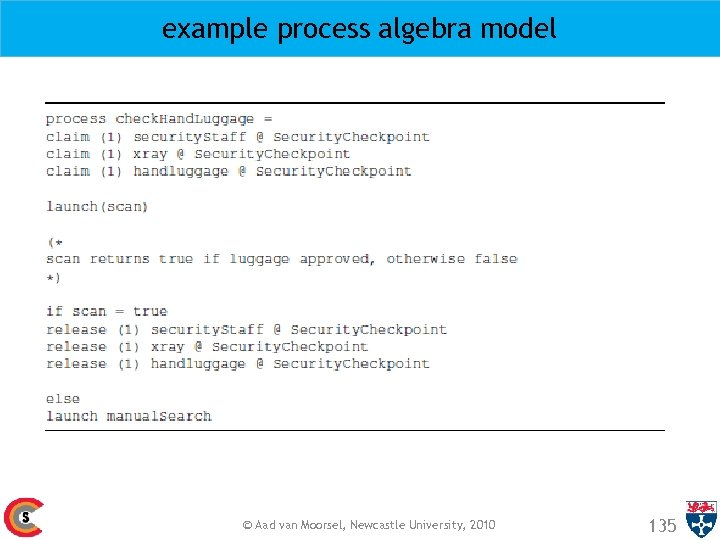 example process algebra model © Aad van Moorsel, Newcastle University, 2010 135