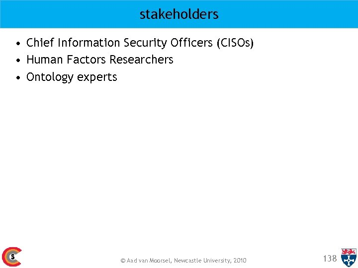 stakeholders • Chief Information Security Officers (CISOs) • Human Factors Researchers • Ontology experts