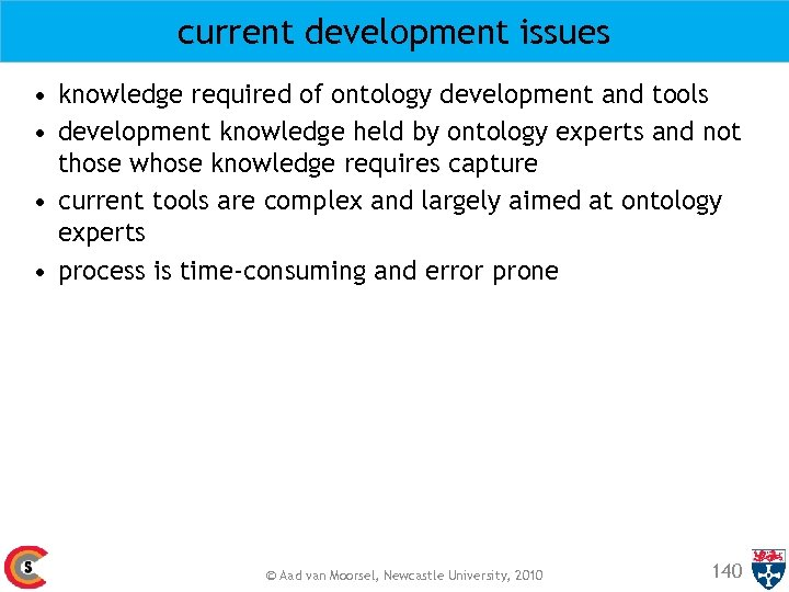 current development issues • knowledge required of ontology development and tools • development knowledge