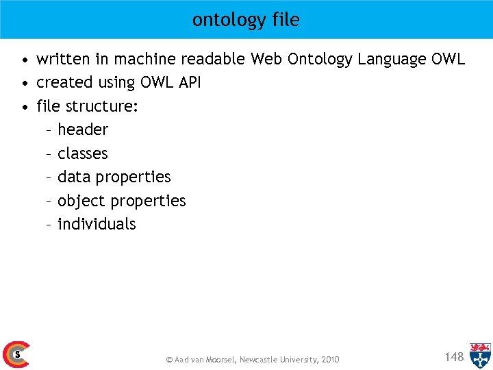 ontology file • written in machine readable Web Ontology Language OWL • created using
