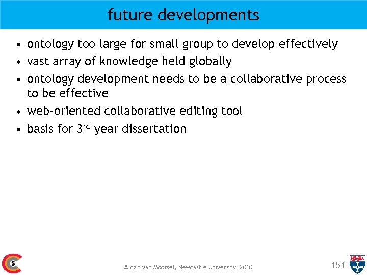 future developments • ontology too large for small group to develop effectively • vast