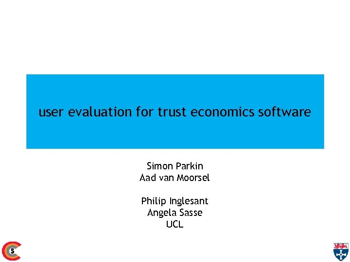 user evaluation for trust economics software Simon Parkin Aad van Moorsel Philip Inglesant Angela