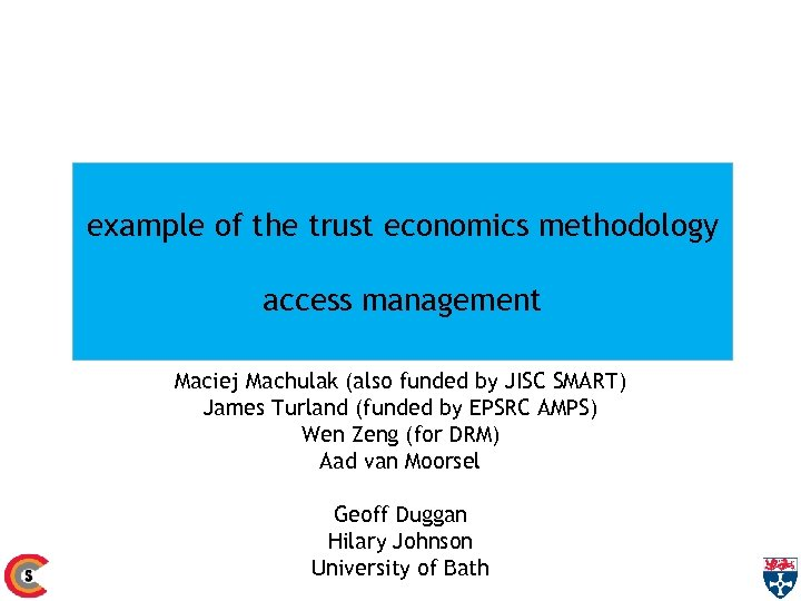 example of the trust economics methodology access management Maciej Machulak (also funded by JISC