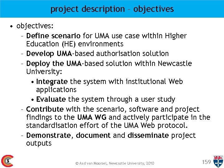 project description – objectives • objectives: – Define scenario for UMA use case within