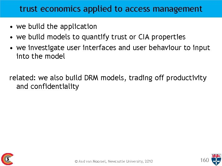 trust economics applied to access management • we build the application • we build