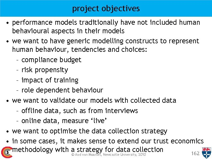 project objectives • performance models traditionally have not included human behavioural aspects in their