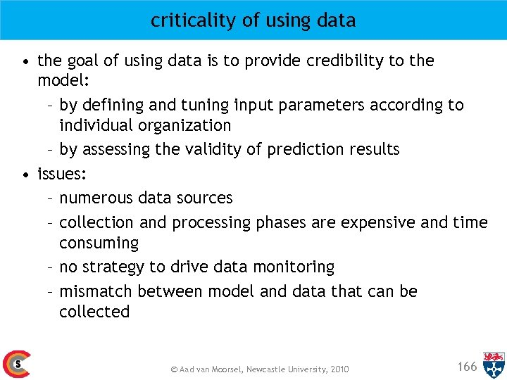 criticality of using data • the goal of using data is to provide credibility