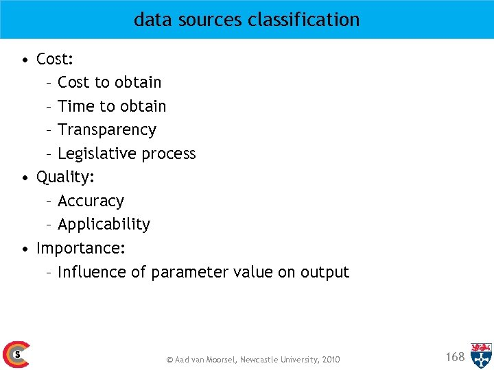 data sources classification • Cost: – Cost to obtain – Time to obtain –