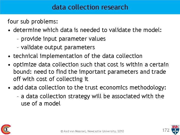 data collection research four sub problems: • determine which data is needed to validate