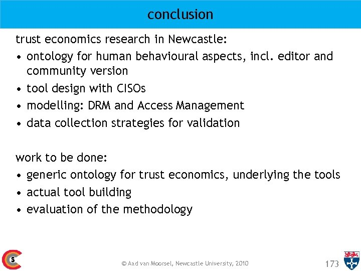 conclusion trust economics research in Newcastle: • ontology for human behavioural aspects, incl. editor