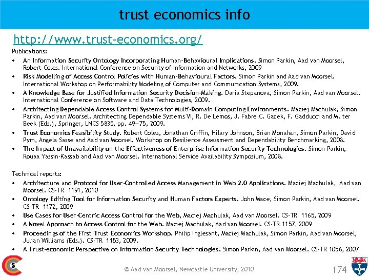 trust economics info http: //www. trust-economics. org/ Publications: • An Information Security Ontology Incorporating
