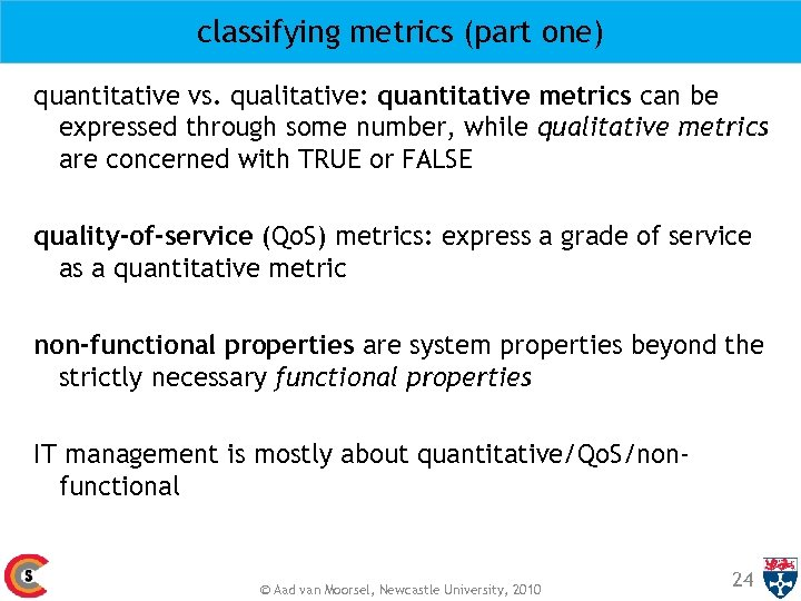 classifying metrics (part one) quantitative vs. qualitative: quantitative metrics can be expressed through some