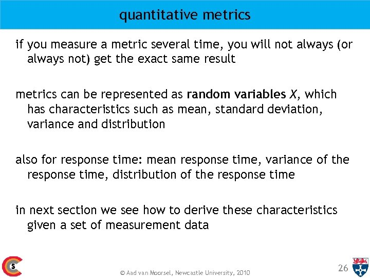 quantitative metrics if you measure a metric several time, you will not always (or