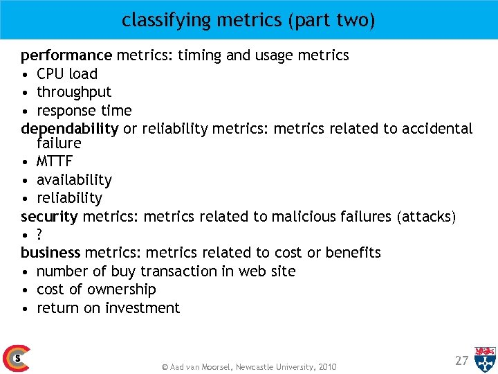 classifying metrics (part two) performance metrics: timing and usage metrics • CPU load •