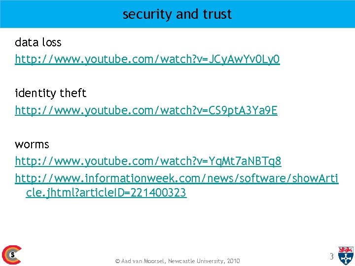 security and trust data loss http: //www. youtube. com/watch? v=JCy. Aw. Yv 0 Ly