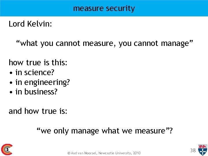 "measure security Lord Kelvin: ""what you cannot measure, you cannot manage"" how true is"