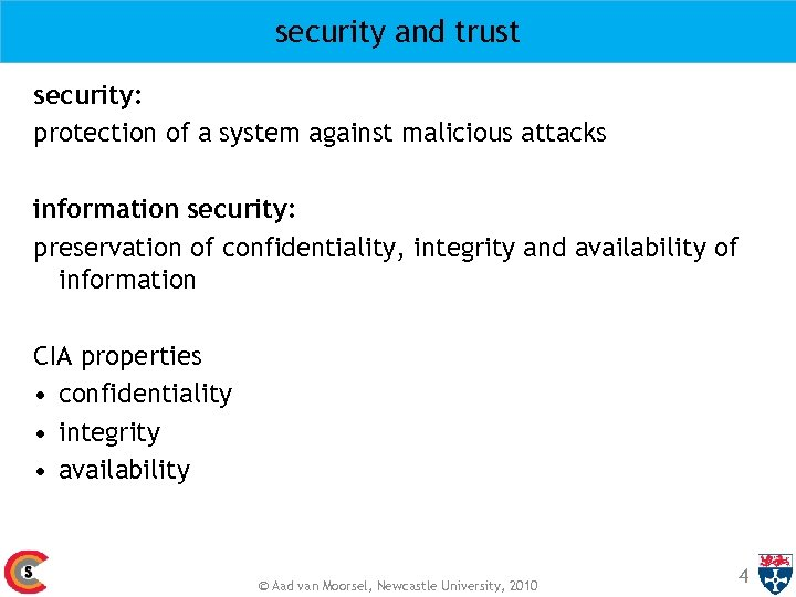 security and trust security: protection of a system against malicious attacks information security: preservation