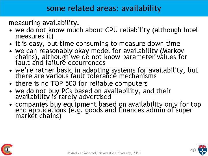some related areas: availability measuring availability: • we do not know much about CPU
