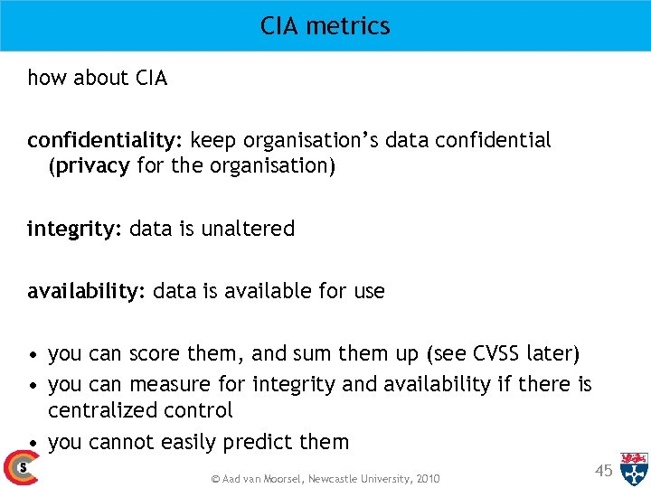 CIA metrics how about CIA confidentiality: keep organisation's data confidential (privacy for the organisation)