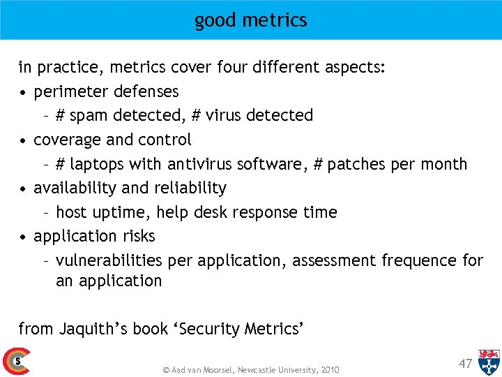 good metrics in practice, metrics cover four different aspects: • perimeter defenses – #
