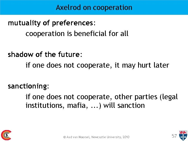 Axelrod on cooperation mutuality of preferences: cooperation is beneficial for all shadow of the