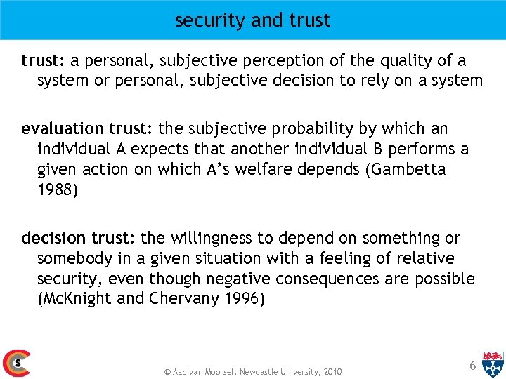 security and trust: a personal, subjective perception of the quality of a system or